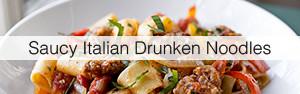 Link to Saucy Italian Drunken Noodles recipe